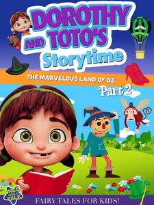 Dorothy & Toto's Storytime: The Marvelous Land of Oz Part 2