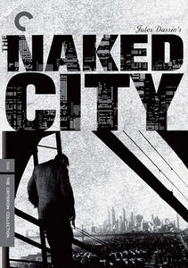 CRITERION COLLECTION: THE NAKED CITY [B&W]