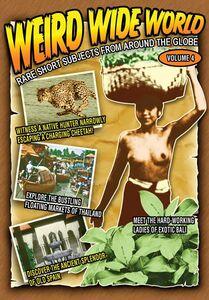 Weird Wide World 4: Rare Short Subjects From Around The Globe