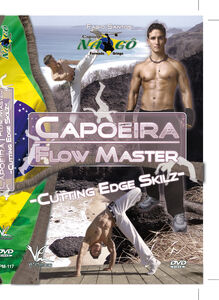 Capoeira Flow Master Advanced Techniques: Cutting Edge Skilz