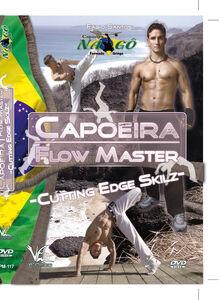 Capoeira Flow Master Advanced Techniques: Cutting Edge Skilz