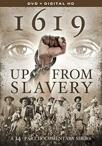 1619 - Up From Slavery
