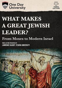 One Day University: What Makes a Great Jewish Leader?: From Moses to Modern Israel