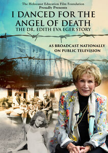 I Danced for the Angel of Death: The Dr. Edith Eva Eger Story