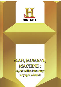 History - Man, Moment, Machine 25,000 Miles Non-Stop: Voyager