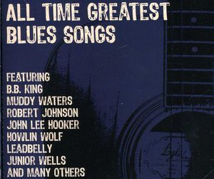 All Time Greatest Blues Songs