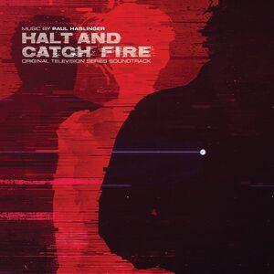 Halt & Catch Fire (original Soundtrack)