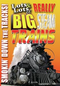 Lots And Lots Of Really Big Steam Trains - Smoking Down The Tracks