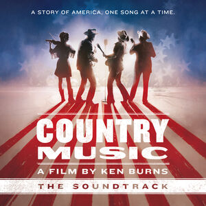 Ken Burns: Country Music: The Soundtrack