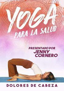Yoga Para La Salud: Dolores De Cabeza