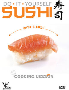 Do It Yourself Sushi: Fast And Easy Cooking Lesson