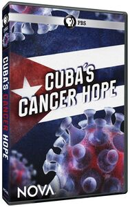 Nova: Cuba's Cancer Hope
