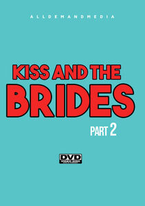 Kiss And The Brides 2