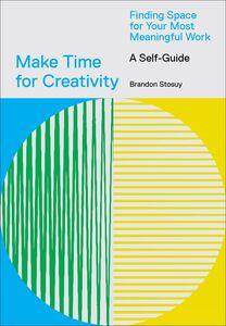 MAKE TIME FOR CREATIVITY