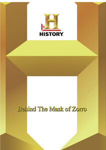 History - Behind The Mask Of Zorro