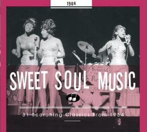 Sweet Soul Music: 31 Scorching Classics From 1964