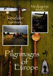 Pilgrimages of Europe 6: Kevelaer Germany Medjuqor
