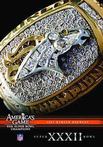 Nfl America's Game: 1997 Broncos (Super Bowl XXXII)