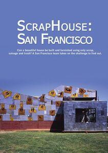 Scraphouse: San Francisco
