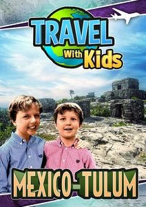 Travel with Kids: Mexico - Tulum