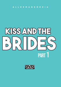 Kiss And The Brides 1