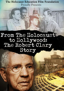 From the Holocaust to Hollywood: The Robert Clary Story