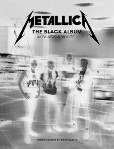 METALLICA THE BLACK ALBUM IN BLACK & WHITE