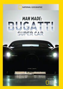 Man Made: Bugatti Super Car