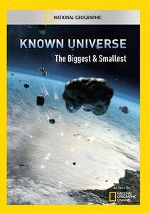 Known Universe: Biggest & Smallest