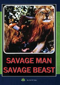 Savage Man Savage Beast