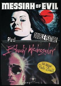 Messiah Of Evil/ Bloody Wednesday