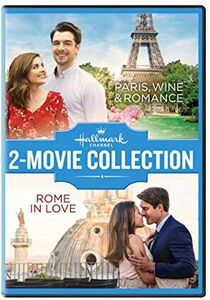 Hallmark 2-Movie Collection: Paris, Wine And Romance/ Rome In Love