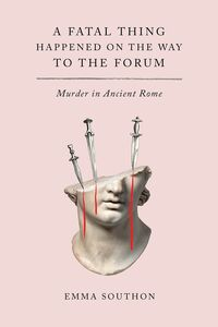 FATAL THING HAPPENED ON THE WAY TO THE FORUM