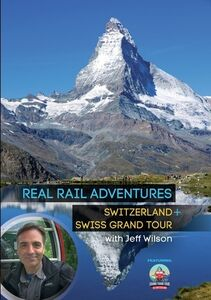Real Rail Adventures: Switzerland /  Real Rail Adventures: Swiss GrandTour