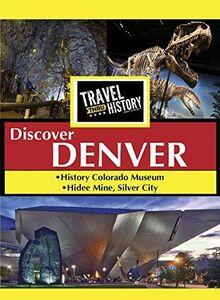 Travel Thru History Discover Denver