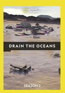 Drain The Oceans: Season 2
