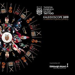 Royal Edinburgh Military Tattoo 2019: Live From The Esplanade OfEdinburg Castle (Various Artists)