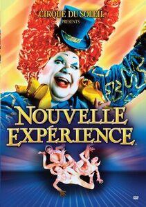 Cirque Du Soleil: Nouvelle Experience