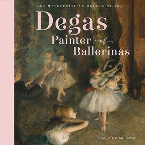 DEGAS PAINTER OF BALLERINAS