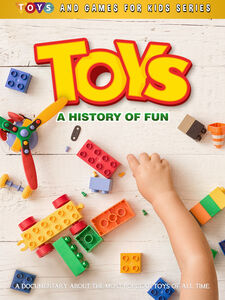 Toys: A History Of Fun