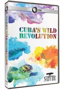 NATURE: Cuba's Wild Revolution
