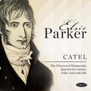 Catel: Discovered Manuscripts Quartets For Clarinet, Violin, Viola  And Cello