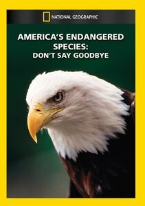 America's Endangered Species: Don't Say Goodbye