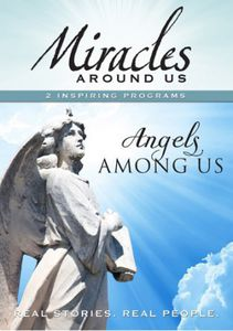 Miracles Around Us: Volume Four - Angels Among Us