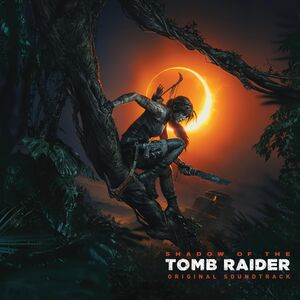 Shadow Of The Tomb Raider (Original Soundtrack)
