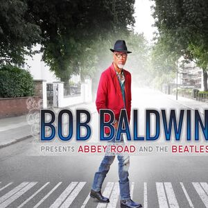 Bob Baldwin Presents Abbey Road & the Beatles