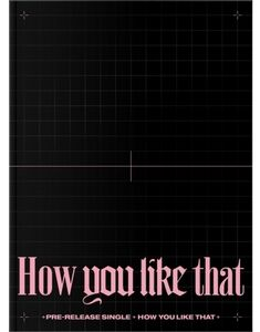 How You Like That (2-track Single) (incl. 132pg Photobook, Polaroid, Postcard + FoldedPoster) [Import]