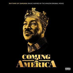 Coming 2 America: Rhythms of Zamunda (Music Inspired by the Amazon Original Movie) [Explicit Content]