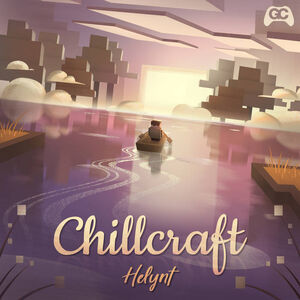 Chillcraft (Video Game Soundtrack)