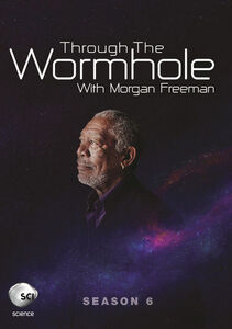 Through The Wormhole With Morgan Freeman: Season 6